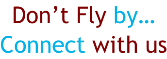 Don't Fly by… Connect with us